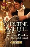 Lady Priscilla's Shameful Secret (Ladies in Disgrace Book 3)