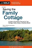 Saving the Family Cottage: A Guide to Succession Planning for Your Cottage, Cabin, Camp or Vacation Home by Stuart Hollander, David Fry, Rose Hollander (May 7, 2009) Paperback