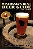 Wisconsin's Best Beer Guide: A Travel Companion