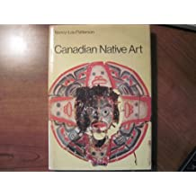Canadian native art: Arts and crafts of Canadian Indians and Eskimos