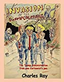 Invasion of the Swamp Creatures: The Trump Administration from one Cartoonist's Pen