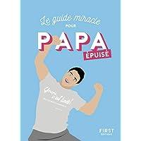 Le guide miracle pour Papa épuisé
