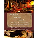 Restaurant Training Manual: A Complete Restaurant Training Manual - Management, Servers,   Bartenders, Barbacks, Greeters, Cooks   Prep Cooks and Dishwashers