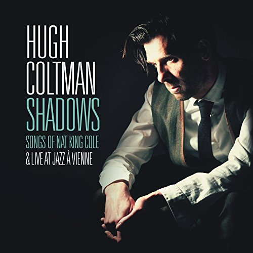 Hugh Coltman - Shadows Songs Of Nat King Cole And Live At Jazz A Vienne - 2CD - FLAC - 2016 - NBFLAC Download