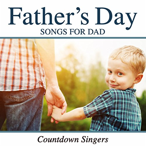 Fathers Day Songs For Dad By Countdown Singers On Amazon