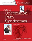 Atlas of Uncommon Pain Syndromes: Expert Consult - Online and Print, 3e