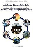 """Anhaltender Stromausfall in Berlin Stand und Entwicklungsperspektiven des Krisen- und Katastrophenmanagements: Bericht im Rahmen des ... längerfristigem Stromausfall"""" (TankNotStrom)"""