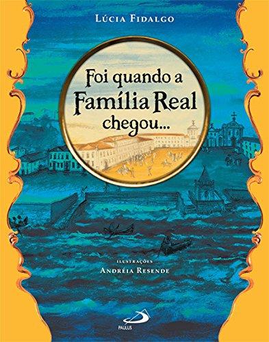 Download Foi Quando A Familia Real Chegou ebook