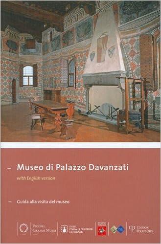 Museo Di Palazzo Davanzati: Guida Alla Visita del Museo (Piccoli, Grandi Musei)