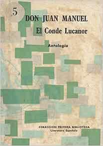 El Conde Lucanor Antología Colección Primera Biblioteca Literatura Española Don Juan Manuel Books