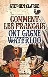 Comment les français ont gagné Waterloo par Clarke