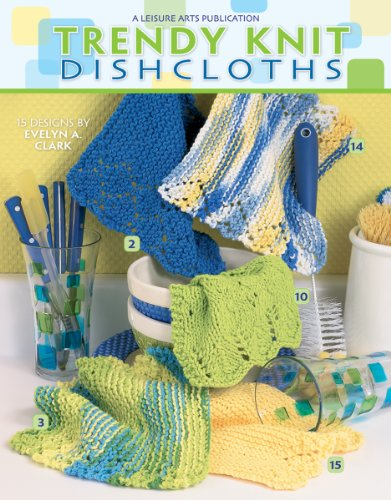 Trendy Knit Dishcloths  (Leisure Arts #3892) ()