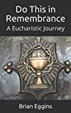 img - for Do This in Remembrance: A Eucharistic Journey book / textbook / text book