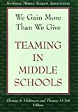 We Gain More Than We Give : Teaming in Middle Schools, Dickinson, Thomas S. and Erb, Thomas O., 1560901039