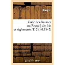 CODE DES DOUANES  T2  ED 1842