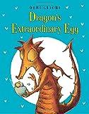 Dragon's Extraordinary Egg, Debi Gliori, 0802737595