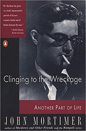Clinging to the wreckage another part of life john mortimer clinging to the wreckage another part of life john mortimer 9780140068603 amazon books fandeluxe Image collections