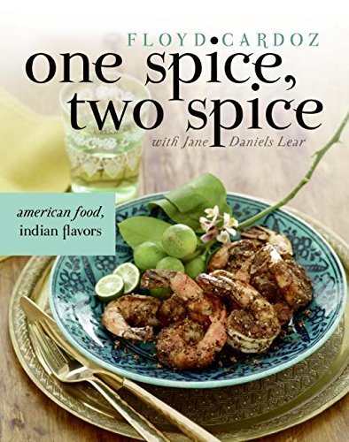 One Spice, Two Spice: American Food, Indian Flavors by Floyd Cardoz, Jane Daniels Lear