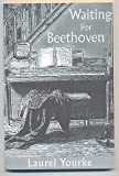 Waiting for Beethoven, Laurel Yourke, 0971890978