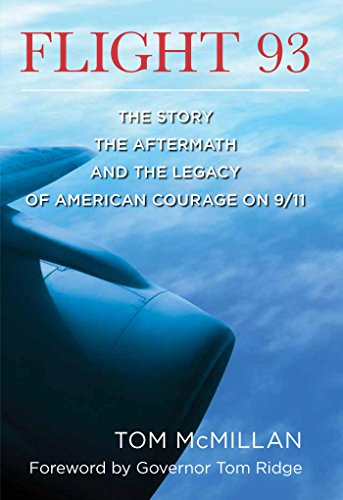 Flight 93: The Story, the Aftermath, and the Legacy of American Courage on 9/11 by [McMillan, Tom]