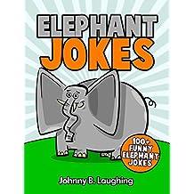 Jokes for Kids: Elephant Jokes for Kids: Hilarious Elephant Jokes for Kids (Funny Jokes for Kids)