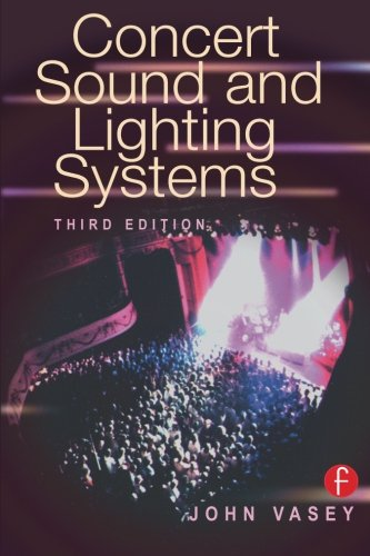 Concert Sound and Lighting Systems, Third Edition by Focal Press