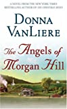 The Angels of Morgan Hill, Donna VanLiere, 0312933797