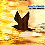 Sixties Byrd: Charlie Byrd Plays Today'S Great Hits /  Charlie Byrd