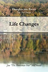 Life Changes: The 2nd Poems (Thoughts Into Poetry) Paperback