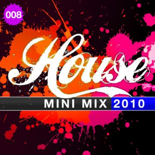 House mini mix 008 2010 by various artists on amazon for House music 2010