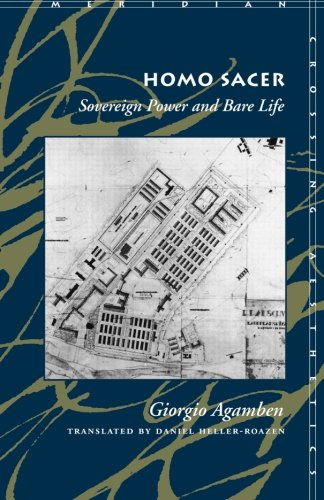Homo Sacer: Sovereign Power and Bare Life (Meridian:...