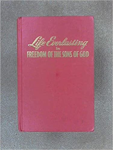 LIFE EVERLASTING IN FREEDOM OF THE SONS OF GOD: Watchtower