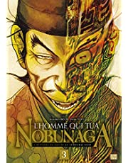 Homme qui tua nobunaga t03 -l'