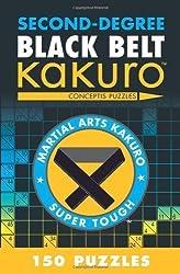 Second-Degree Black Belt Kakuro (Martial Arts Puzzles Series) by Conceptis Puzzles (2012) Paperback