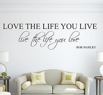 Amazoncom Love The Life You Live Live The Life You Love Bob Marley
