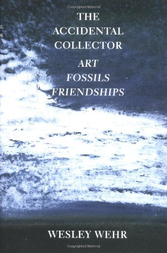 The Accidental Collector: Art, Fossils, and Friendships
