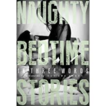 Naughty Bedtime Stories: In Three Words