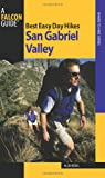 Best Easy Day Hikes San Gabriel Valley, Greg White and Allen Riedel, 0762752580