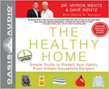 The Healthy Home: Simple Truths to Protect Your Family from