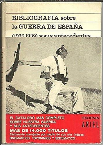 BIBLIOGRAFIA GENERAL SOBRE LA GUERRA DE ESPAÑA 1936-1939 Y SUS ANTECEDENTES HISTORICOS. FUENTES PARA LA HISTORIA CONTEMPORANEA DE ESPAÑA.: Amazon.es: DE LA CIERVA, Ricardo. (Dir.).: Libros