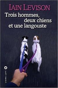 vignette de 'Trois hommes, deux chiens et une langouste (Iain Levison)'