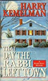 That Day the Rabbi Left Town, Harry Kemelman, 0614277418