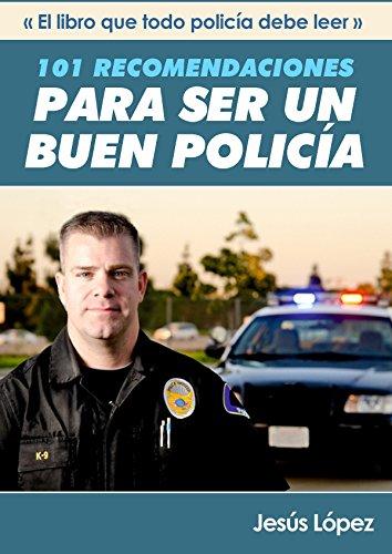 101 RECOMENDACIONES PARA SER UN BUEN POLICÍA PDF