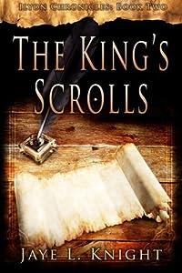 The King's Scrolls (Ilyon Chronicles) (Volume 2) by Jaye L. Knight (2015-02-15)