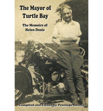 Download [ The Mayor of Turtle Bay: The Memoirs of Helen Denis [ THE MAYOR OF TURTLE BAY: THE MEMOIRS OF HELEN DENIS BY Dennis, Penelope ( Author ) Sep-09-2010[ THE MAYOR OF TURTLE BAY: THE MEMOIRS OF HELEN DENIS [ THE MAYOR OF TURTLE BAY: THE MEMOIRS OF HELEN DENIS BY DENNIS, PENELOPE ( AUTHOR ) SEP-09-2010 ] By Dennis, Penelope ( Author )Sep-09-2010 Paperback pdf epub