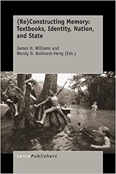 Re Constructing Memory: Textbooks, Identity, Nation, and State