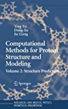 Computational Methods for Protein Structure Prediction and Modeling : Volume 2: Structure Prediction, , 0387333215