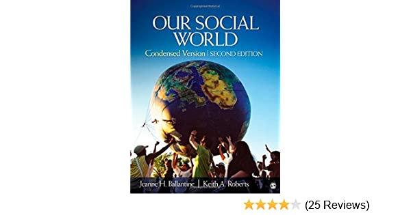 Our social world, by ballantine, 2nd edition, condensed version.