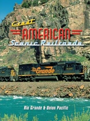 Great American Scenic Railroads: Rio Grande & Union Pacific