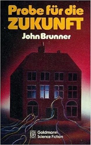 John Brunner - Probe für die Zukunft